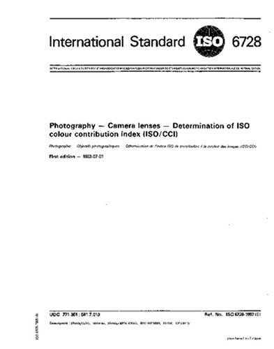 Read Online ISO 6728:1983, Photography -- Camera lenses -- Determination of ISO colour contribution index (ISO/CCI) ebook