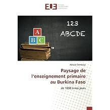 Paysage de l'enseignement primaire au Burkina Faso: de 1898 à nos jours
