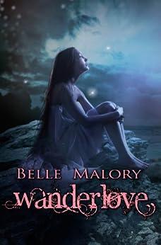 Wanderlove by [Malory, Belle]