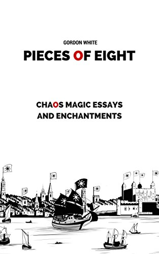Pieces Of Eight Chaos Magic Essays And Enchantments