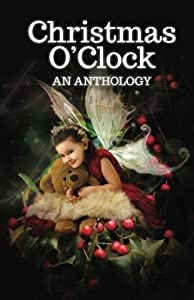 Christmas O'Clock: A Collection by Alison DeLuca (2013-11-27)