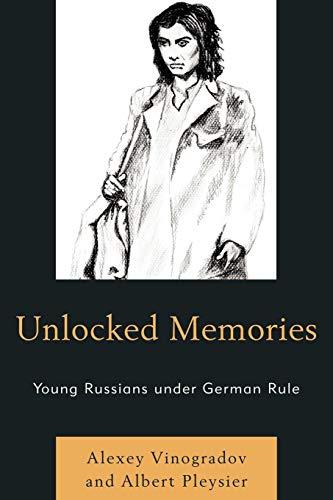 - Unlocked Memories: Young Russians under German Rule