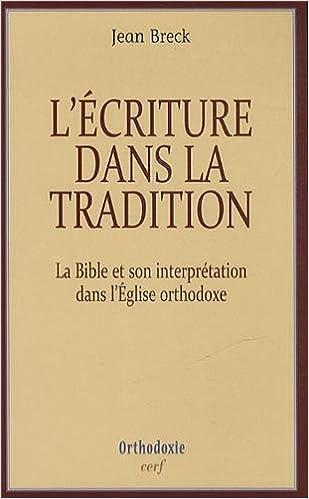 L'écriture dans la tradition : La Bible et son interprétation dans l'Eglise orthodoxe