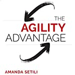 The Agility Advantage: How to Identify and Act on Opportunities in a Fast-Changing World | Amanda Setili