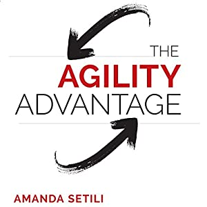 The Agility Advantage Audiobook