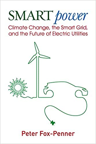Smart power climate change the smart grid and the future of smart power climate change the smart grid and the future of electric utilities 1st edition fandeluxe Gallery