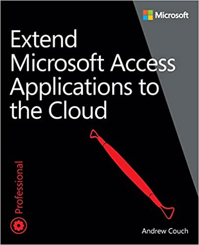 Extend microsoft access applications to the cloud andrew couch extend microsoft access applications to the cloud andrew couch 9780735667686 amazon books fandeluxe Gallery