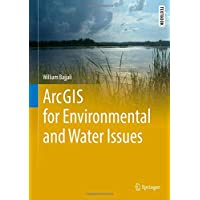 ArcGIS for Environmental and Water Issues (Springer Textbooks in Earth Sciences, Geography and Environment)