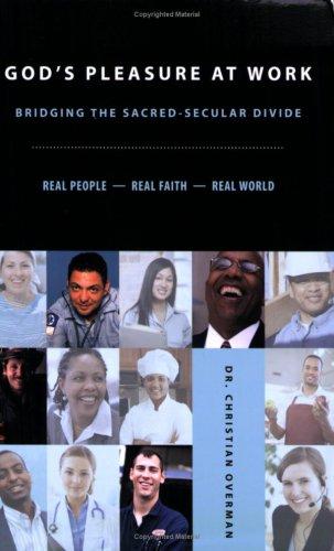god-s-pleasure-at-work-bridging-the-sacred-secular-divide