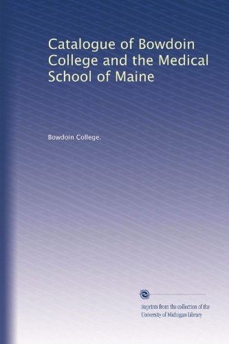 Catalogue of Bowdoin College and the Medical School of Maine