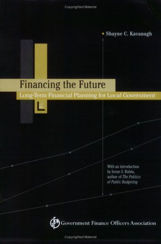 41FtLA6CkJL - Financing the Future: Long-Term Financial Planning for Local Government