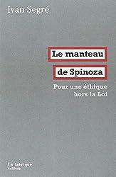 Le manteau de Spinoza : Pour une éthique hors la Loi