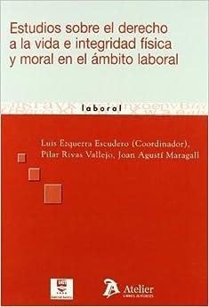 Book ESTUDIOS SOBRE DERECHO VIDA E INTEGRIDAD FISICA Y MORAL