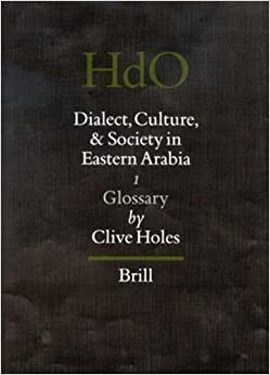 |PORTABLE| Dialect, Culture, And Society In Eastern Arabia: Glossary (Handbook Of Oriental Studies/Handbuch Der Orientalistik) (Handbook Of Oriental Studies: Section 1; The Near And Middle East). incluye CASEMENT videos samedi pasado Health solid Counters