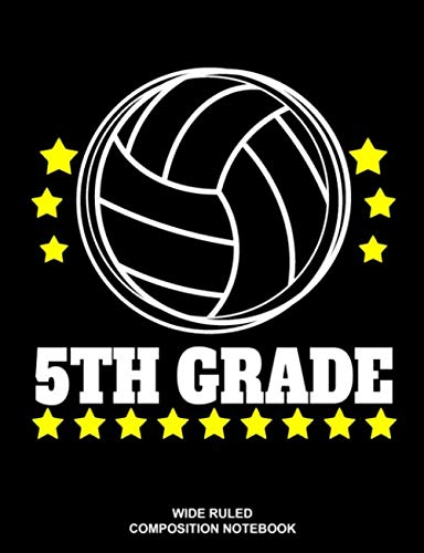 5th Grade Wide Ruled Composition Notebook: Volleyball Back to School Supplies Elementary ()
