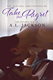 Take this Regret (The Regret Series Book 2)