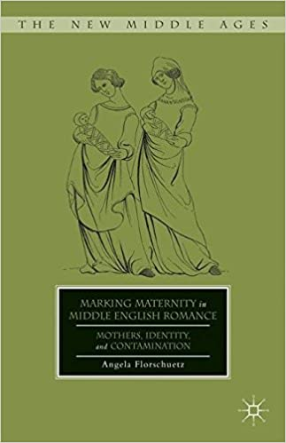 Descargar libros para ipod Marking Maternity in Middle English Romance: Mothers, Identity, and Contamination (The New Middle Ages) PDF RTF