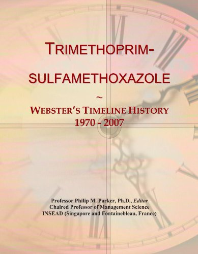 Trimethoprim-sulfamethoxazole: Webster's Timeline History, 1970 - 2007