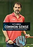 Common Sense: The commonest of senses applied to