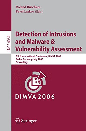 Detection of Intrusions and Malware, and Vulnerability Assessment: Third International Conference, DIMVA 2006, Berlin, Germany, July 13-14, 2006, Proceedings (Lecture Notes in Computer Science) pdf