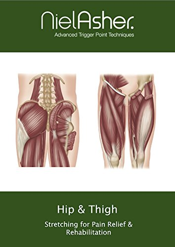 Hip & Thigh - Stretching for Pain Relief and Rehabilitation