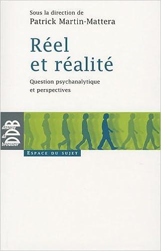 Lire Réel et réalité : Question psychanalytique et perspectives pdf, epub