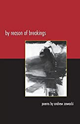 By Reason of Breakings: Poems (The Contemporary Poetry Ser.)
