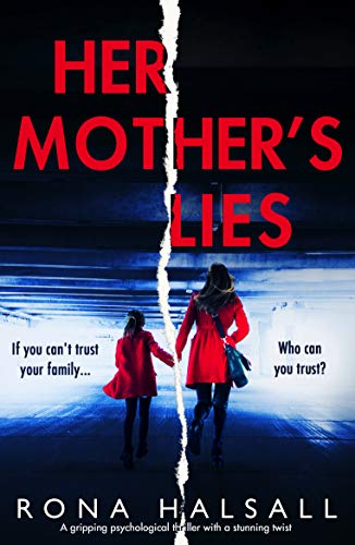 Her Mother's Lies: A gripping psychological thriller with a stunning twist by [Halsall, Rona]