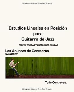 Estudios Lineales en Posicion para Guitarra de Jazz: Parte I: Triadas y Cuatriadas Basicas