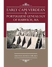 Early Cape Verdean & Portuguese Genealogy of Harwich, Ma