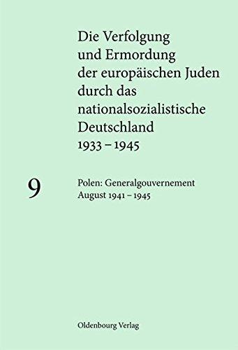 Die Verfolgung und Ermordung der europ. Juden durch das nationalsoz. Deutschland 1933-1945: Polen: Generalgouvernement August 1941 – 1945