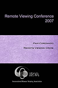 Pam Coronado - Remote Viewing Crime (IRVA 2007)