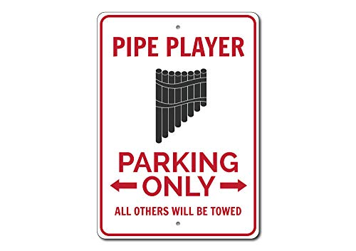 Pipe Player Parking Sign, Pipe Player Gift, Pipe Player Decor, Pipe Player Sign, Pipe Sign, Instrument Sign - Quality Aluminum - 10