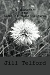 I Escaped the Land of Make Believe! Paperback