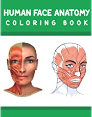 Human Face Anatomy Coloring Book: Fun and Easy Human Face Anatomy Coloring Book for Kids.Human Face Anatomy Coloring Book. Facial Anatomy Coloring Book for Kids & Adults. Student Self-Test Human Face Anatomy Coloring Book.