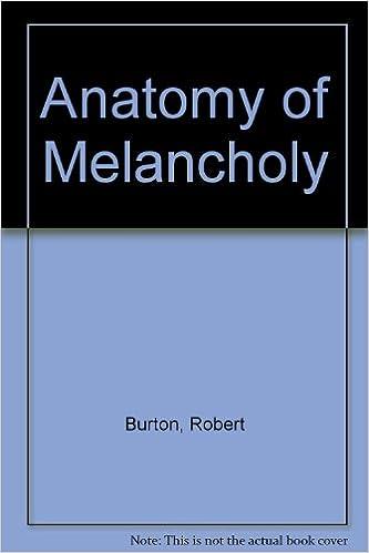 The Anatomy Of Melancholy Democritus Junior Richard Burton