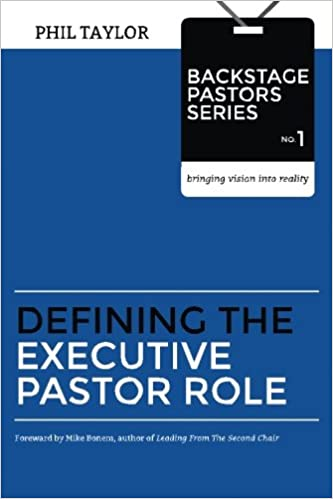 Amazon com: Defining the Executive Pastor Role (Backstage Pastors
