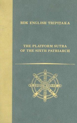 The Platform Sutra of the Sixth Patriarch (Bdk English Tripitaka Translation Series) ebook