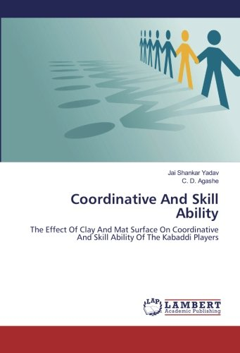 Coordinative And Skill Ability: The Effect Of Clay And Mat Surface On Coordinative And Skill Ability Of The Kabaddi Players