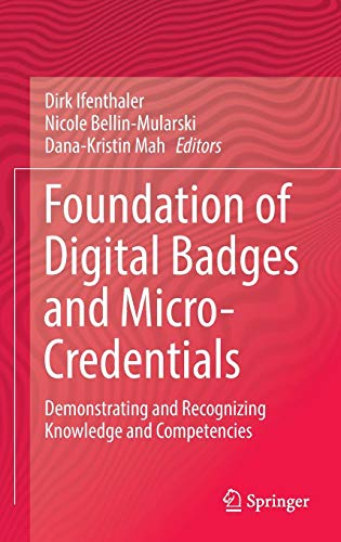 Foundation of Digital Badges and Micro-Credentials: Demonstrating and Recognizing Knowledge and Competencies (Digital Badges)