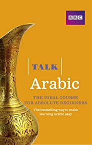 Talk Arabic(Book/CD Pack): The ideal Arabic course for absolute beginners