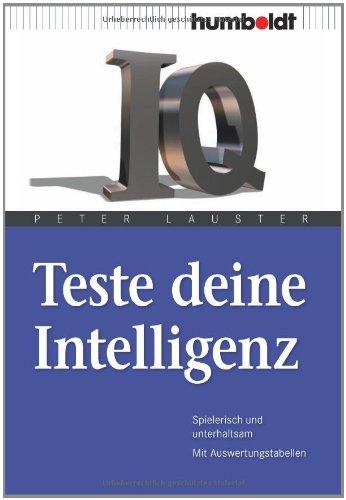 Teste deine Intelligenz. Spielerisch und unterhaltsam. Mit Auswertungstabellen