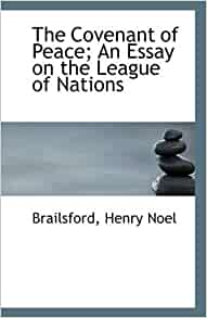 league of nations essay The league of nations: effects of the absence of major powers, the principles of  collective responsibility, and early attempts at peacekeeping (1920-25.
