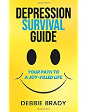 Depression Survival Guide: Your Path To A Joy-Filled Life