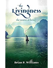 The Livingness - the source of being: How to heal your life naturally