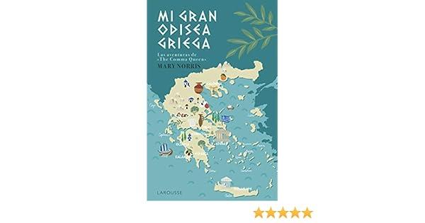 Mi gran odisea griega: Las aventuras de The Comma Queen (LAROUSSE ...