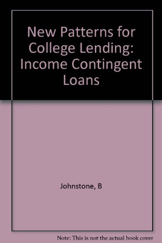 New Patterns for College Lending: Income Contingent Loans