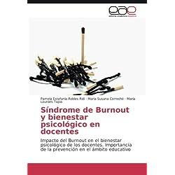 Síndrome de Burnout y bienestar psicológico en docentes: Impacto del Burnout en el bienestar psicológico de los docentes. Importancia de la prevención en el ámbito educativo (Spanish Edition)