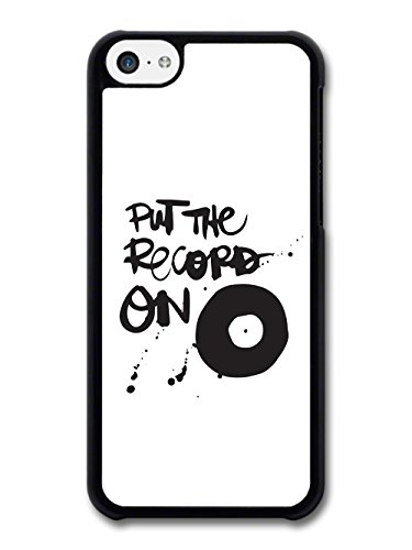 Cool Put The Record On in Black and White case for iPhone 5C