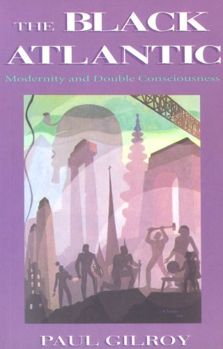 The Black Atlantic - Modernity and Double Consciousness by Paul Gilroy - Mall Gilroy